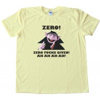 Zero Fucks Given - The Count From Sesame Street Tee Shirt
