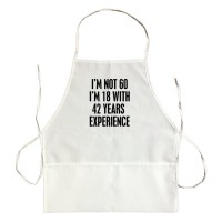 Apron I'M Not 60 I'M 18 With 42 Years Of Experience