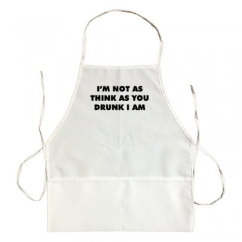 Apron I'M Not As Thinks As You Drunk I Am