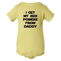 Baby Bodysuit I Get My Jedi Powers From Daddy