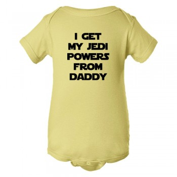 Baby Bodysuit I Get My Jedi Powers From Daddy