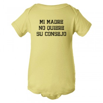 Baby Bodysuit Mi Madre No Quiere Su Consejo