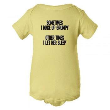 Baby Bodysuit Sometimes I Wake Up Grumpy Sometimes I Let Her Sleep