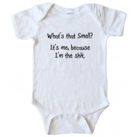 Baby Bodysuit What'S That Smell? It'S Me Because I'M The Shit -