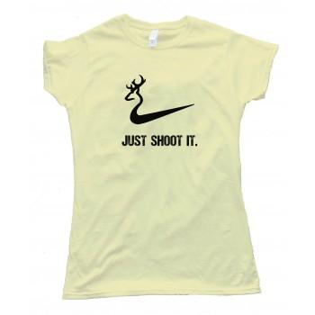 Deer Just Shoot It - Tee Shirt