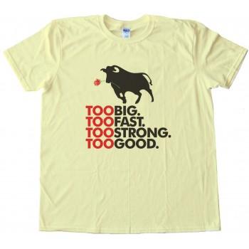 Derrick Rose Chicago Bulls Too Big Too Fast Too Strong Too Good Tee Shirt