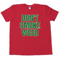 Don'T Smoke My Weed Tee Shirt