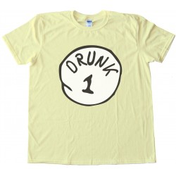 Drunk 1 - Parody Of Thing 1 Dr. Seuss Tee Shirt