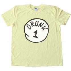 Drunk 1 - Parody Of Thing 1 Dr. Seuss Tee Shirt