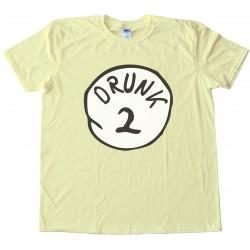Drunk 2 - Perfect With Drunk 1 Dr. Seuss Tee Shirt