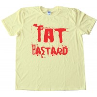 Fat BastardTee Shirt