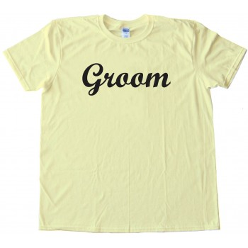 Groom Shirt For Newly Weds And Weddings - Tee Shirt