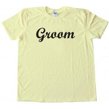 Groom Shirt For Newly Weds And Weddings - Tee Shirt