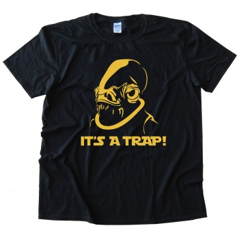 It'S A Trap - Admiral Ackbar - Star Wars Tee Shirt