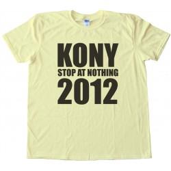 Kony Stop At Nothing 2012 Tee Shirt