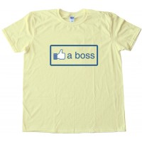 Like A Boss Facebook Tee Shirt