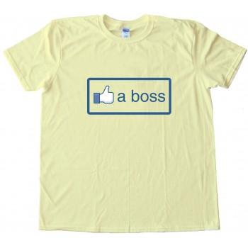 Like A Boss Facebook Tee Shirt