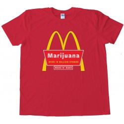Marijuana Mcdonalds Over 10 Billion Stoned Tee Shirt