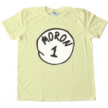 Moron 1 - Parody Of Thing 1 Dr. Seuss Tee Shirt