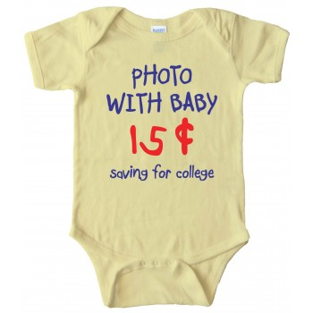 Photo With Baby 15 Cents - Saving For College - Baby Bodysuit