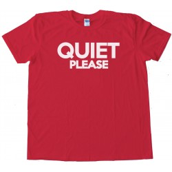 Quiet Please Tee Shirt
