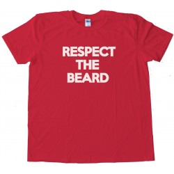 Text Respect The Beard Tee Shirt