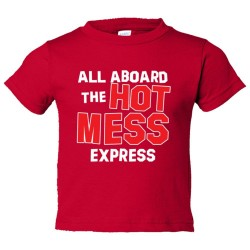 Toddler Sized All Aboard The Hot Mess Express - Tee Shirt Rabbit Skins