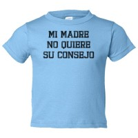 Toddler Sized Mi Madre No Quiere Su Consejo - Tee Shirt Rabbit Skins