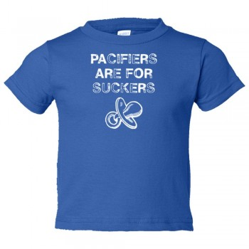 Toddler Sized Pacifiers Are For Suckers - Tee Shirt Rabbit Skins