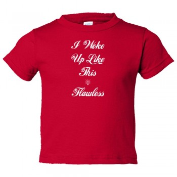 Toddler Sized Script I Woke Up Like This Flawless! Beyonce Drunk In Love Flawless! - Tee Shirt Rabbit Skins