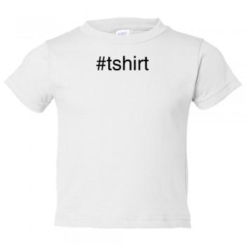 Toddler Sized #Shirt Hashtag Twitter Tweet - Tee Shirt Rabbit Skins