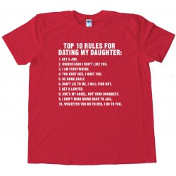 Top 10 Rules For Dating My Daughter - Tee Shirt