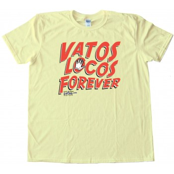 Vatos Locos Forever Placa Tattoo Blood In Blood Out - Tee Shirt