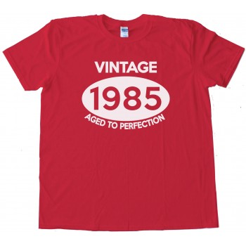 Vintage 1985 Aged To Perfection Tee Shirt