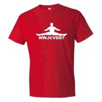 What Would Jean Claude Van Damm Do? - Tee Shirt