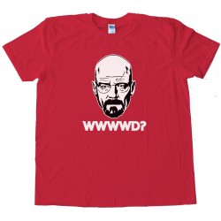What Would Walter White Do? Tee Shirt