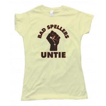 Womens Bad Spellers Untie! Tee Shirt