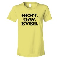 Womens Best. Day. Ever. Mad Magazine Font - Tee Shirt