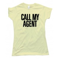 Womens Call My Agent - Tee Shirt