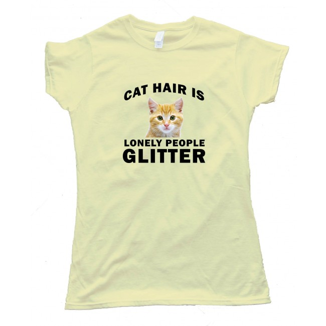 Womens Cat Hair Is Lonely People Glitter Tee Shirt