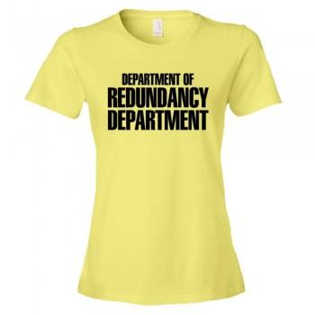 Womens Department Of The Redundancy Department - Tee Shirt