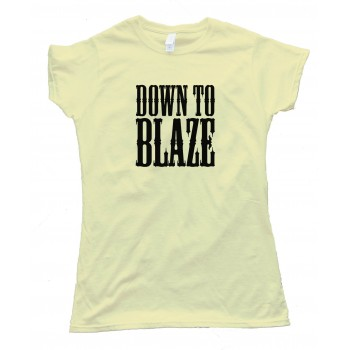 Womens Down To Blaze - Tee Shirt