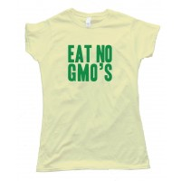 Womens Eat No Gmo'S - Tee Shirt