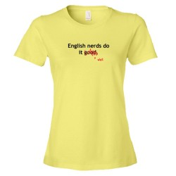 Womens English Nerds Do It Good / Well - Tee Shirt