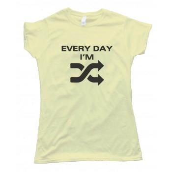 Womens Every Day I'M Shufflin - Tee Shirt