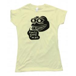 Womens Feels Good Man! Tee Shirt
