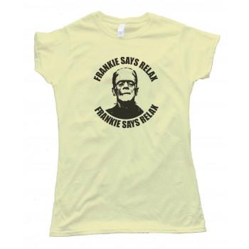 Womens Frankenstein Frankie Says Relax Halloween - Tee Shirt