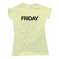 Womens Friday - Days Of The Week - Tee Shirt