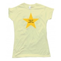 Womens Fuck You I Did A Great Job - Gold Star - Tee Shirt