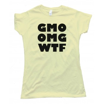 Womens Gmo Omg Wtf - Tee Shirt